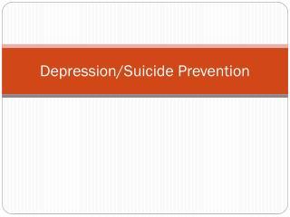 Depression/Suicide Prevention