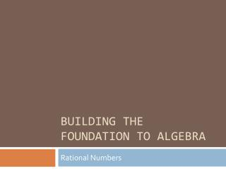 Building the Foundation to Algebra