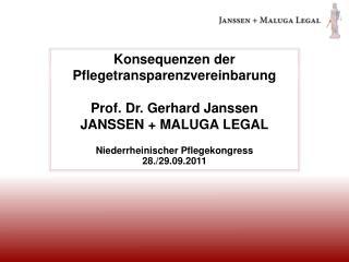 Konsequenzen der Pflegetransparenzvereinbarung Prof. Dr. Gerhard Janssen JANSSEN + MALUGA LEGAL