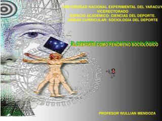 UNIVERSIDAD NACIONAL EXPERIMENTAL DEL YARACUY VICERECTORADO ESPACIO ACAD MICO: CIENCIAS DEL DEPORTE. UNIDAD CURRICULAR: