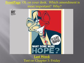 FrontPage :  OL on  your desk.  Which  amendment is most important?  Why?