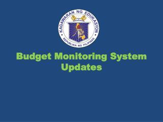 Budget Monitoring System Updates