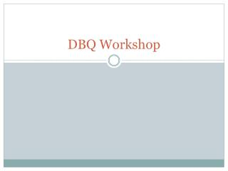 DBQ Workshop