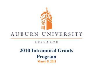2010 Intramural Grants Program March 8, 2011