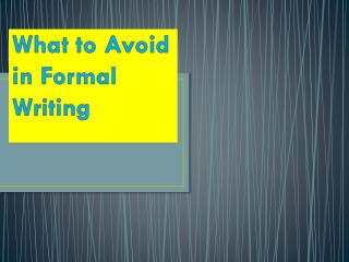 What to Avoid in Formal Writing