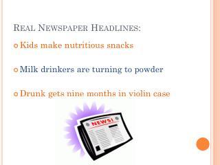 Real Newspaper Headlines: