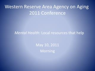 Western Reserve Area Agency on Aging	 2011 Conference