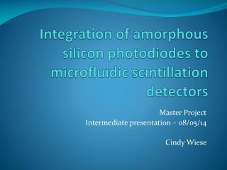 Integration  of  amorphous silicon  photodiodes to  microfluidic  scintillation detectors