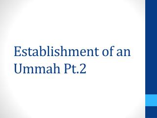 Establishment of an  Ummah  Pt.2