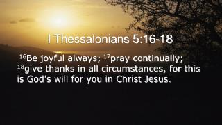 I Thessalonians 5:16-18