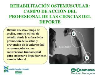 REHABILITACI N OSTEMUSCULAR: CAMPO DE ACCI N DEL PROFESIONAL DE LAS CIENCIAS DEL DEPORTE