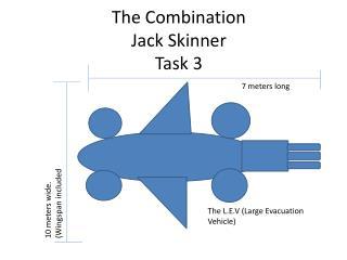 The Combination Jack Skinner Task 3