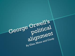George Orwell's political alignment