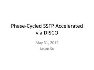 Phase-Cycled SSFP Accelerated via DISCO