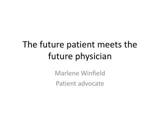 The future patient meets the future physician