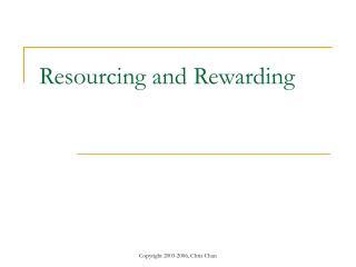 Resourcing and Rewarding