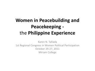 Women in  P eacebuilding and  Peacekeeping -  the  Philippine Experience
