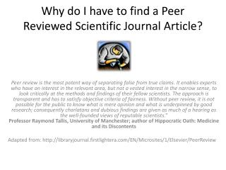 Why do I have to find a Peer Reviewed Scientific Journal Article?