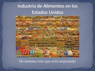 Industria  de  Alimentos  en los  Estados Unidos