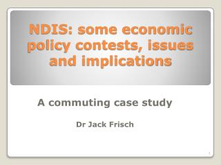 NDIS: some economic policy contests, issues and implications