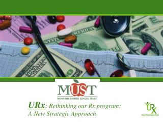 URx : Rethinking our Rx program:                        A New Strategic Approach