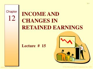 INCOME AND CHANGES IN RETAINED  EARNINGS Lecture  #  15