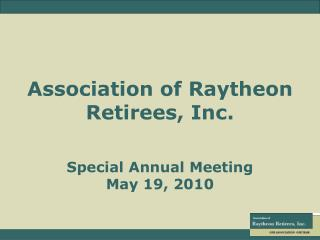 Association of Raytheon Retirees, Inc.