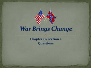 War Brings Change
