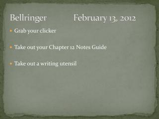 Bellringer 		February  13, 2012