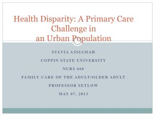 Health Disparity: A Primary Care Challenge in  an Urban Population
