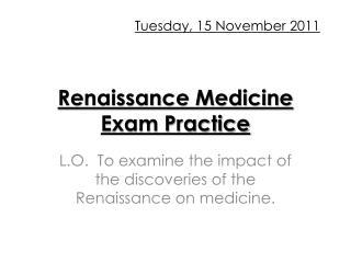 Renaissance Medicine Exam Practice