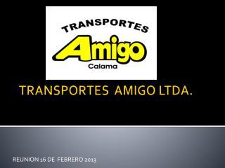 TRANSPORTES  AMIGO LTDA.