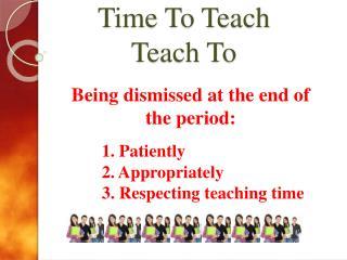 Time To Teach Teach To