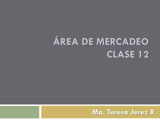 Marcas posicionadas ÁREA DE MERCADEO CLASE 12