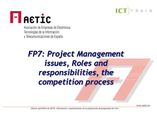 FP7: Project Management issues, Roles and responsibilities, the competition process