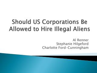 Should US Corporations Be Allowed to Hire Illegal Aliens