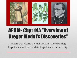 """APBIO-  Chpt  14A """"Overview of  Gregor Medel's  Discoveries"""""""
