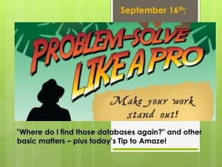 """Where  do I find those databases again?"" and other basic matters  – plus today's Tip to Amaze!"