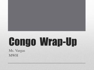 Congo  Wrap-Up