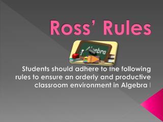 Ross' Rules