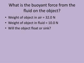 What is the buoyant force from the fluid on the object?