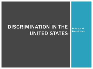 Discrimination in the  United States