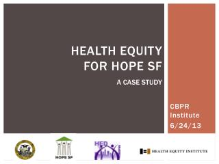 Health Equity  For  HOPE SF