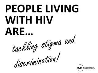 t ackling stigma and discrimination!