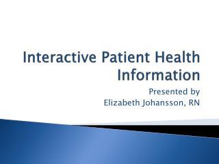 Interactive Patient Health Information