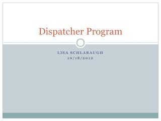 Dispatcher Program