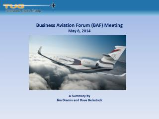 Business Aviation Forum (BAF) Meeting May 8, 2014