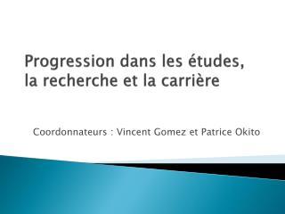 Progression dans les études, la recherche et la carrière