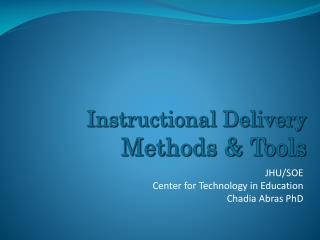 Instructional  Delivery  Methods  & Tools