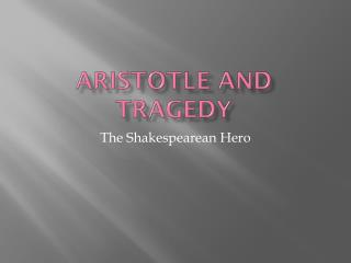 Aristotle and Tragedy